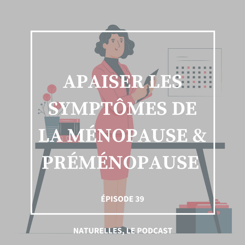 ep39 soulager symptomes menopause premenopause